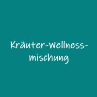 Kräuter-Wellnessmischungen